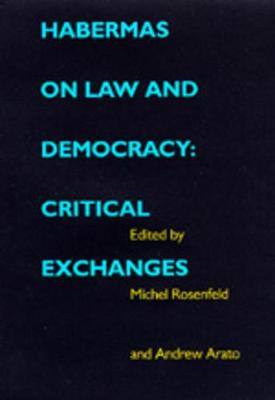 Habermas on Law and Democracy by Michel Rosenfeld