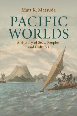 Pacific Worlds by Matt K. Matsuda