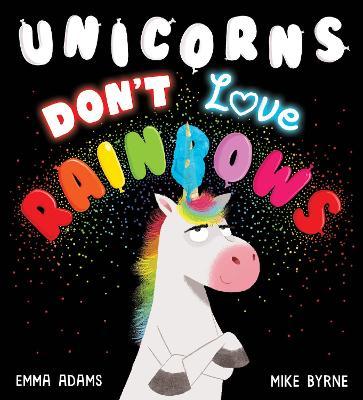 Unicorns Don't Love Rainbows HB book