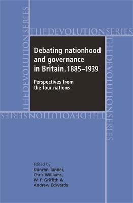 Debating Nationhood and Government in Britain, 1885-1939 book