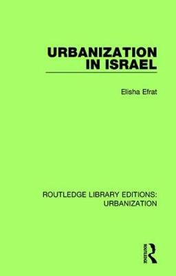 Urbanization in Israel by Elisha Efrat