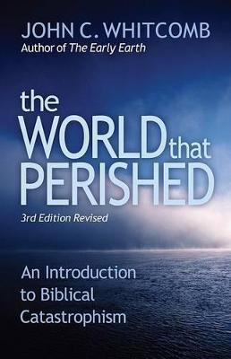 The World That Perished by John C Whitcomb