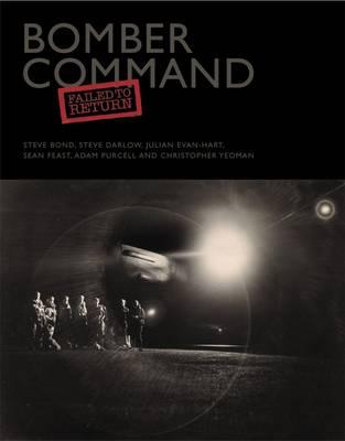 Bomber Command: Failed to Return by Steve Bond