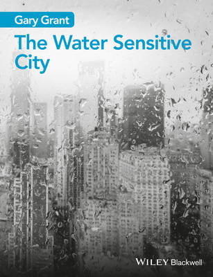 The Water Sensitive City by Gary Grant