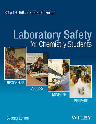 Laboratory Safety for Chemistry Students by Robert H. Hill