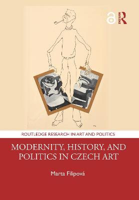 Modernity, History, and Politics in Czech Art book