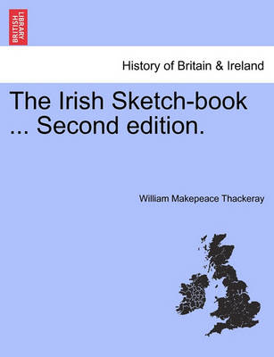 The Irish Sketch-Book ... Second Edition. by William Makepeace Thackeray
