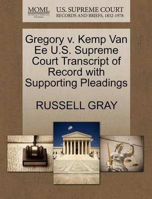 Gregory V. Kemp Van Ee U.S. Supreme Court Transcript of Record with Supporting Pleadings by Russell Gray