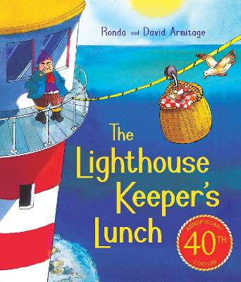 The Lighthouse Keeper's Lunch (40th Anniversary Edition) by Ronda Armitage