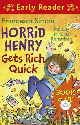 Horrid Henry Early Reader: Horrid Henry Gets Rich Quick: Book 5 by Francesca Simon
