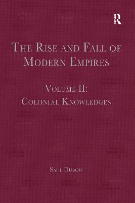 The Rise and Fall of Modern Empires, Volume II: Colonial Knowledges book