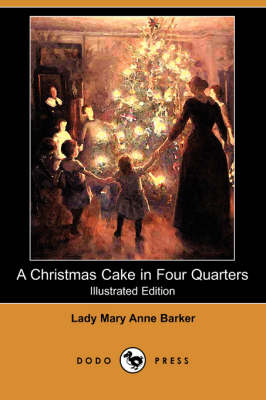 Christmas Cake in Four Quarters (Illustrated Edition) (Dodo Press) book