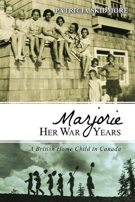 Marjorie Her War Years by Patricia Skidmore