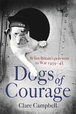 Dogs of Courage by Clare Campbell