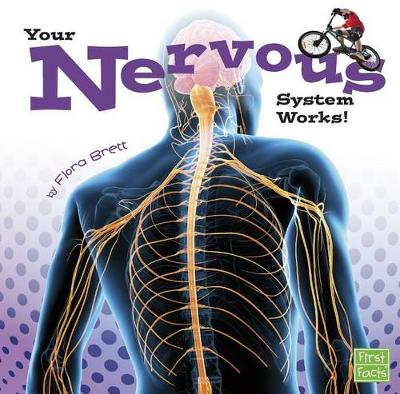 Your Nervous System Works! by Flora Brett