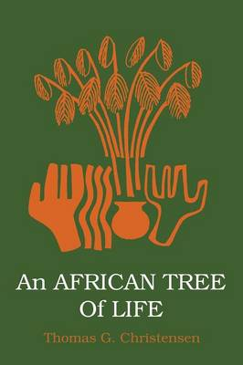 An African Tree of Life by Thomas G Christensen