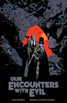 Our Encounters With Evil: Adventures of Professor J.T. Meinhardt and His Assistant Mr. Knox by Mike Mignola