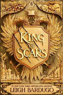 King of Scars: return to the epic fantasy world of the Grishaverse, where magic and science collide by Leigh Bardugo