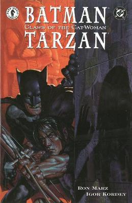 Batman/tarzan: Claws Of The Cat-woman by Ron Marz