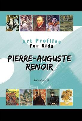 Pierre-Auguste Renoir by Barbara A Somervill