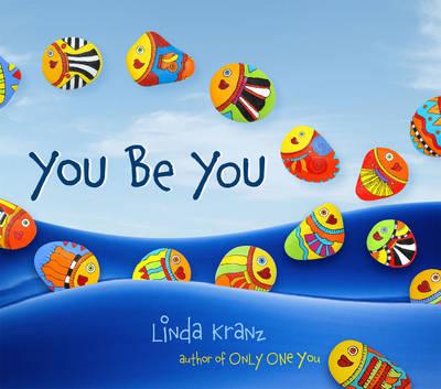 You Be You by Linda Kranz