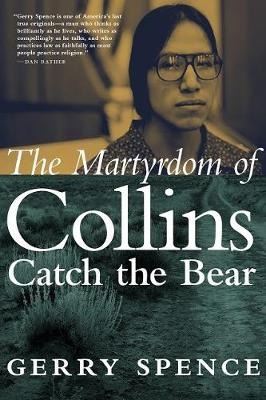 The Martyrdom Of Collins Catch The Bear by Gerry Spence