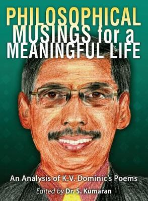 Philosophical Musings for a Meaningful Life by S Kumaran