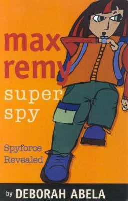 Max Remy Superspy 2 by Deborah Abela