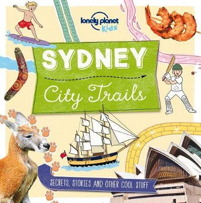 City Trails: Sydney by Lonely Planet Kids