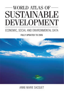 World Atlas of Sustainable Development by Anne-Marie Sacquet