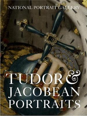 Tudor & Jacobean Portraits by