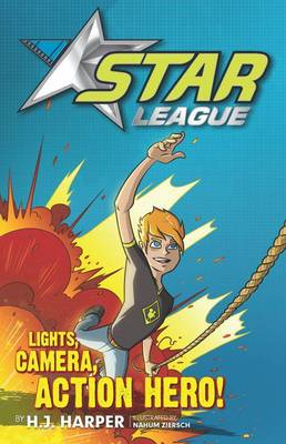 Star League 1: Lights, Camera, Action Hero! by H.J. Harper