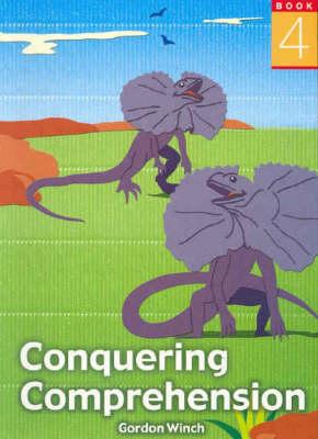 Conquering Comprehension  Bk. 4 by Gordon Winch