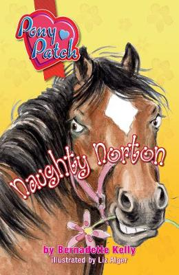 Pony Patch 1: Naughty Norton by Bernadette Kelly
