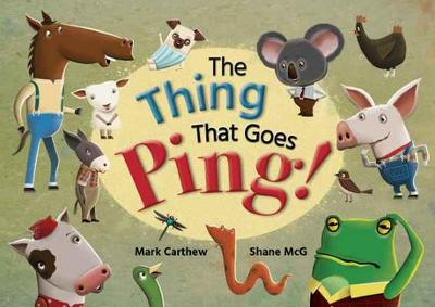 The Thing That Goes Ping! by Mark Carthew