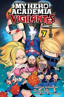 My Hero Academia: Vigilantes, Vol. 7 by Kohei Horikoshi
