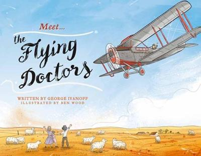 Meet... the Flying Doctors by George Ivanoff
