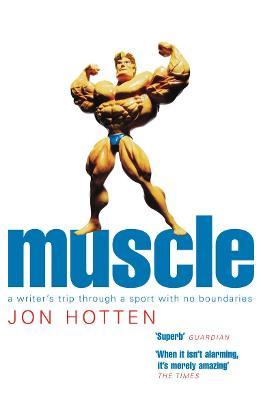 Muscle by Jon Hotten
