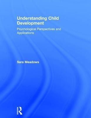 Understanding Child Development by Sara Meadows