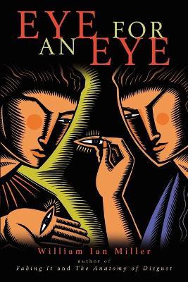 Eye for an Eye by William Ian Miller