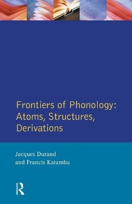Frontiers of Phonology by Jacques Durand