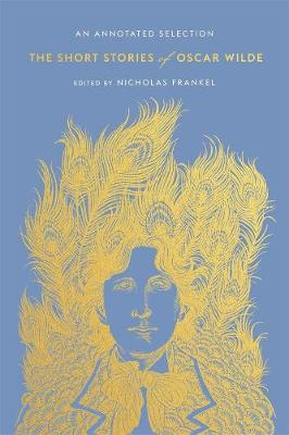 The Short Stories of Oscar Wilde: An Annotated Selection by Oscar Wilde