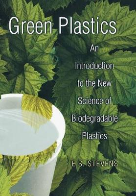 Green Plastics by E. S. Stevens