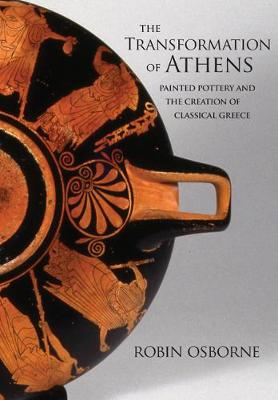 The Transformation of Athens by Robin Osborne