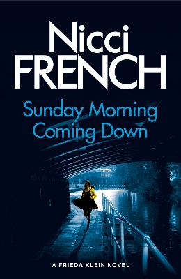 Sunday Morning Coming Down by Nicci French