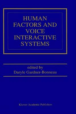 Human Factors and Voice Interactive Systems by Daryle Gardner-Bonneau