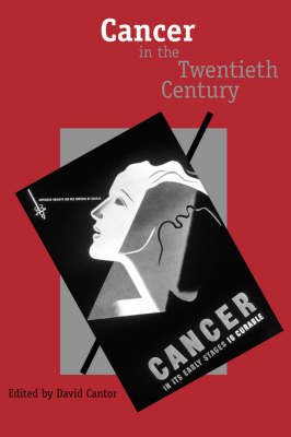 Cancer in the Twentieth Century by David Cantor