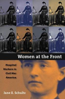 Women at the Front by Jane E. Schultz
