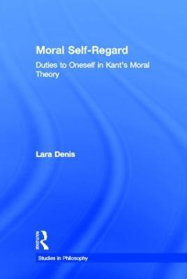 Moral Self-Regard by Lara Denis