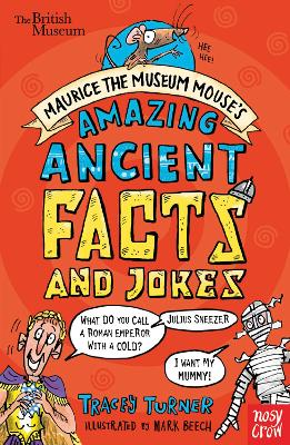 British Museum: Maurice the Museum Mouse's Amazing Ancient Book of Facts and Jokes by Tracey Turner